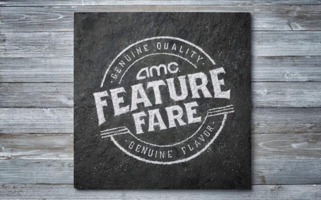 AMC FEATURE FARE